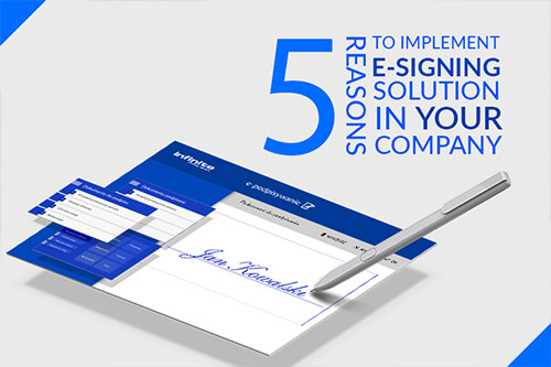 5 reasons to implement e-signing solution in your company